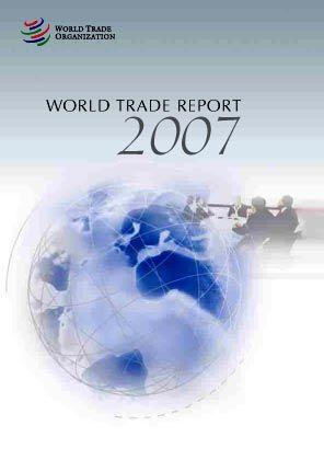 World Trade Report 2007: Rasanter Aufschwung des Welthandels