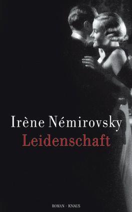 """Irène Némirovsky: """"Leidenschaft"""""""