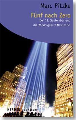 """Von Marc Pitzke stammt das Buch """"Fünf nach Zero. Der 11. September und die Wiedergeburt New Yorks"""". Es ist im Herder-Verlag erschienen und kostet 8 Euro."""