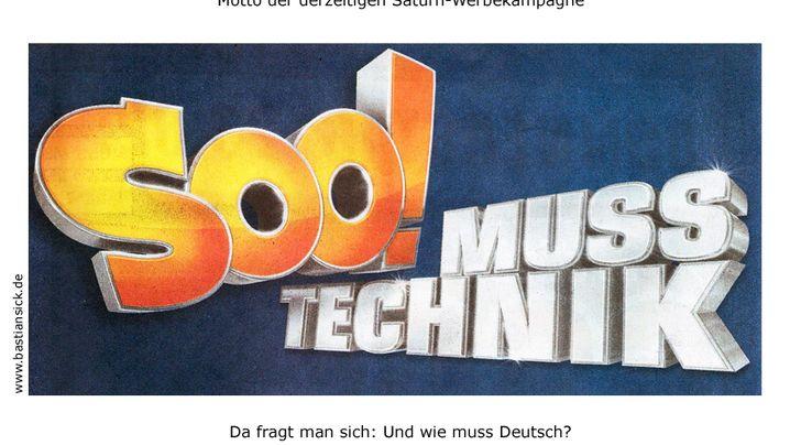 Zwiebelfischchen: Media-Saturn: 600 Millionen Euro für ungeiles Deutsch
