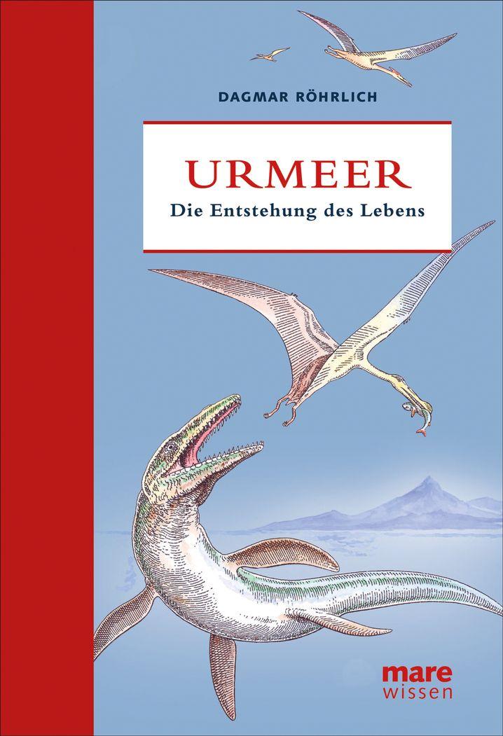 """""""Urmeer - Die Entstehung des Lebens"""" von Dagmar Röhrlich, mare-Verlag"""