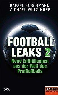 """ANZEIGE Auszüge aus dem SPIEGEL-Buch""""Football Leaks 2 – Neue Enthüllungen aus der Welt des Profifußballs"""" DVA; 576 Seiten; 20 Euro. Bei Amazon bestellen. Bei Thalia bestellen."""