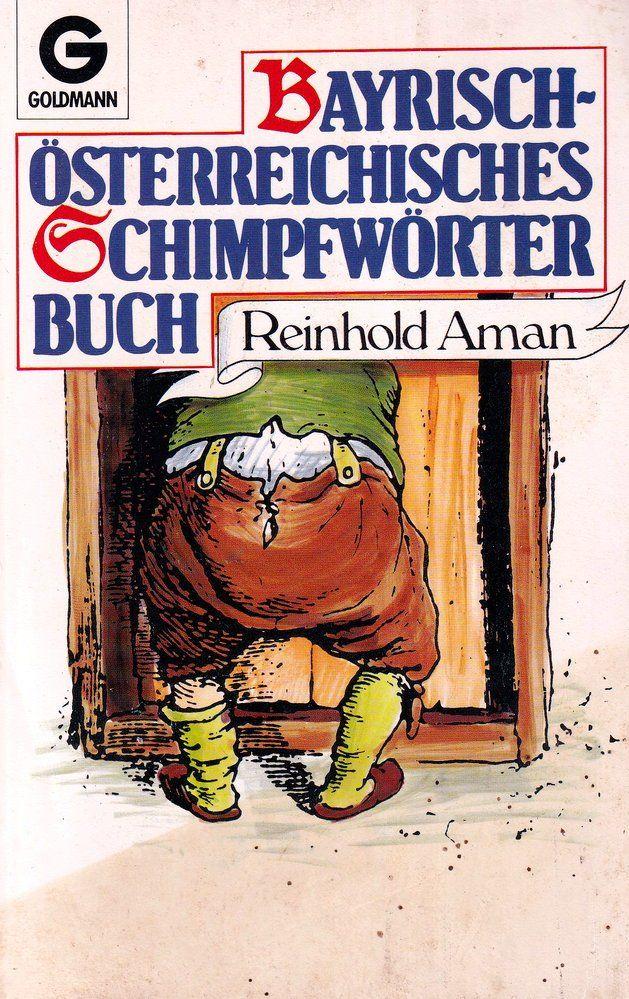 Reinhold-Aman+Bayrisch-österreichisches-Schimpfwörterbuch