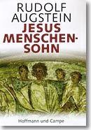 """Fortschreibung nach 27 Jahren: Augsteins """"Jesus Menschensohn"""""""