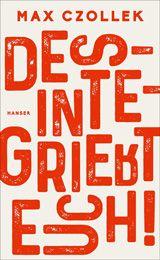ANZEIGE Max Czollek:Desintegriert euch! Carl Hanser; 208 Seiten; 10,00 Euro. Bei Amazon bestellen. Bei Thalia bestellen.