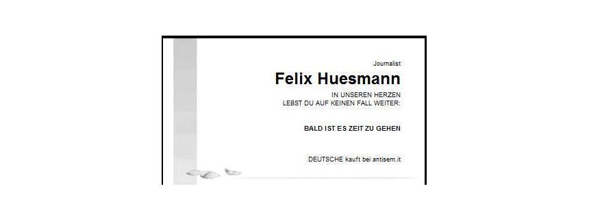 NUR ALS ZITAT Todesdrohung / Fake-Todesanzeige Felix Huesmann