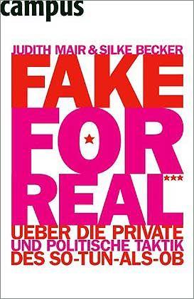 """Essay-Buch """"Fake for Real"""": Megafon der Enttäuschten"""