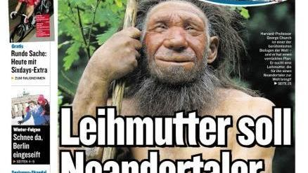 """The front page of the Jan. 22 edition of Berlin's Berliner Kurier tabloid newspaper: """"Surrogate Mother To Bear Neanderthal""""."""