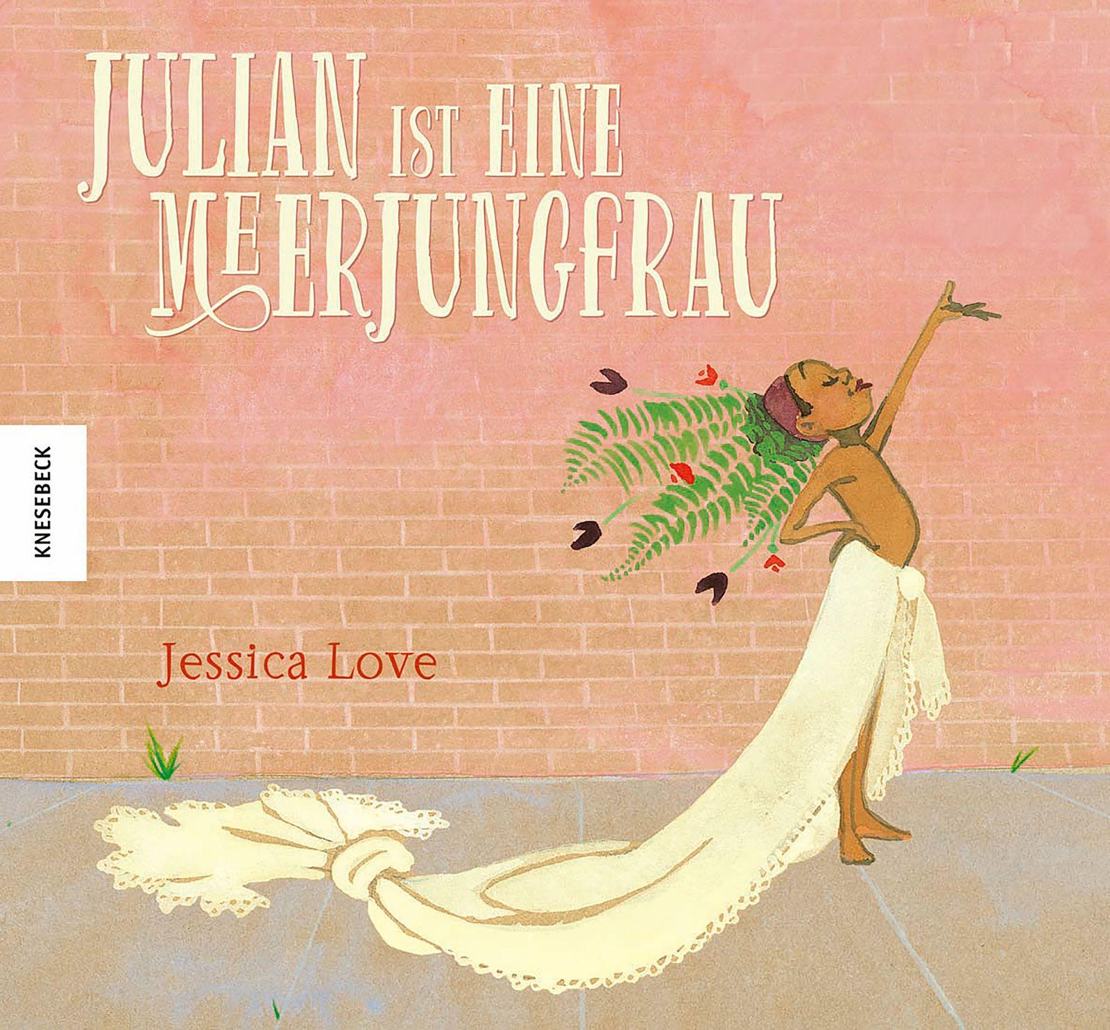Kinderbücher/ Jessica Love: Julian ist eine Meerjungfrau COVER