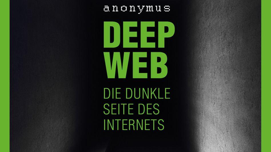 """""""Deep Web""""-Buch: Drogen, Waffen, Killer und Kinderpornografie"""