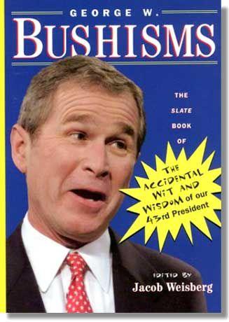 """Veröffentlichung des US-Politmagazins """"Slate"""": """"The accidental wit and wisdom of our 43rd Predident"""". Zusammengestellt von Jacob Weisberg"""