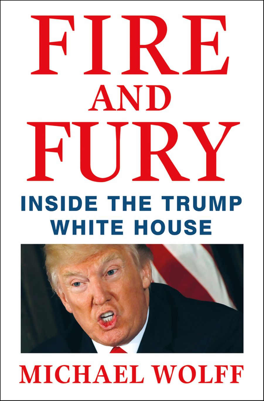Cover/ Fire and Fury/ Inside the trump white house/ Michael Wolff