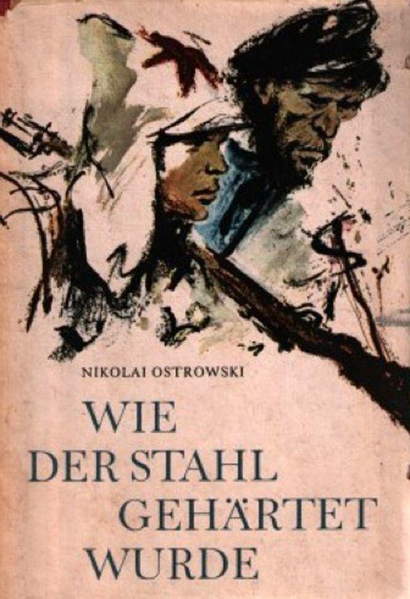 """""""Wie der Stahl gehärtet wurde"""": Ein Standardwerk in Schulen der DDR"""