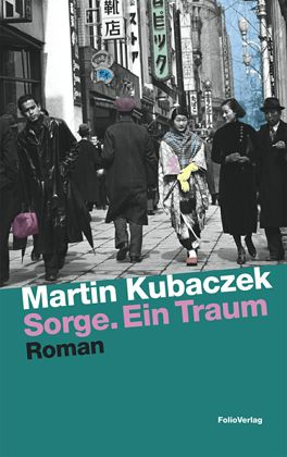 """Martin Kubaczek: """"Sorge. Ein Traum"""""""