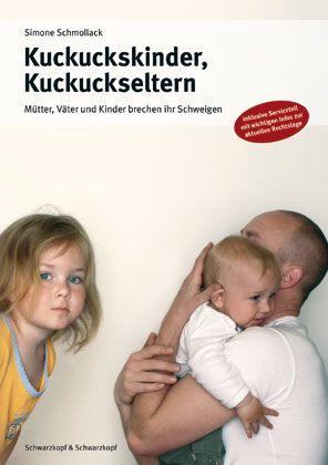 """Buch """"Kuckuckskinder, Kuckuckseltern"""": """"Das Geheimnis muss gewahrt bleiben, damit die Familie nicht auseinanderbricht"""""""
