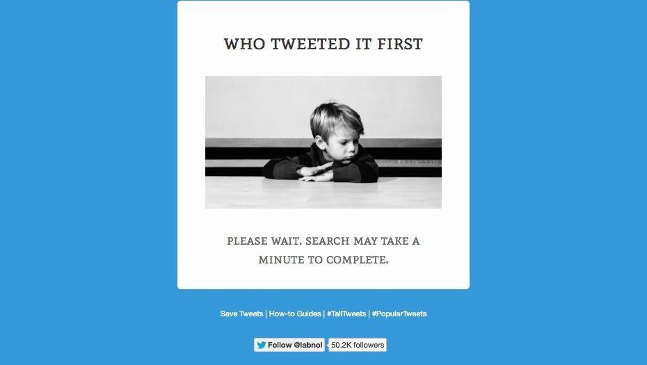 Screenshot von Who Tweeted It First: Manchmal dauert die Suche recht lange
