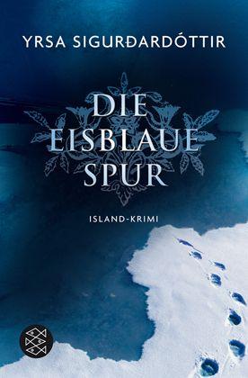 """Yrsa Sigurðardóttir: """"Die eisblaue Spur"""""""