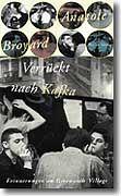 Verrückt nach Kafka: Memoiren des Literaturkritikers Anatole Broyard