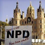 NPD-Wahlplakat vor Schweriner Schloss: Neues Wahlgesetz soll Rechtsextremisten Kandidatur erschweren