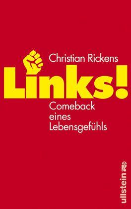 """""""Links"""" von Christian Rickens: Comeback eines Lebensgefühls"""
