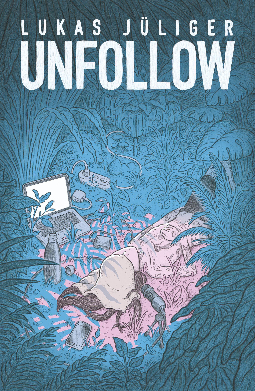 Comics/ Lukas Jüliger: Unfollow COVER