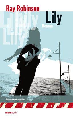 """Robinson-Buch """"Lily"""": Trotz aller Tragik lustig"""