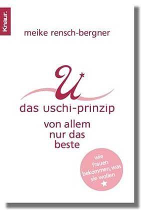 """""""Das Uschi-Prinzip"""", Meike Rensch Bergner, Droemer-Knaur Taschenbuch, 8,90 Euro"""