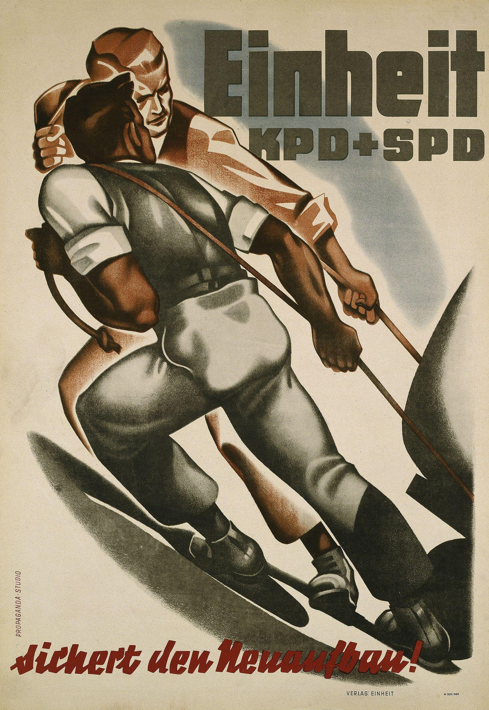 """Plakat f¸r den Zusammenschlufl von KPD und SPD - """"Einheit KPD + SPD - sichert den Neuaufbau!"""""""