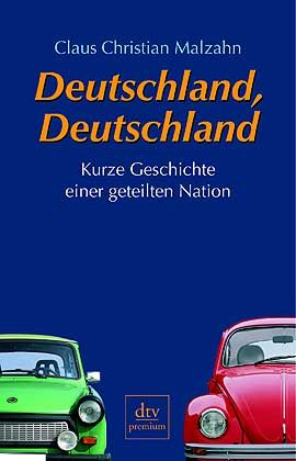 "This article is an exerpt from Claus Christian Malzahn's new book ""Deutschland, Deutschland: Kurze Geschichte einer geteilten Nation."" It was recently published by DTV and is available for €14."