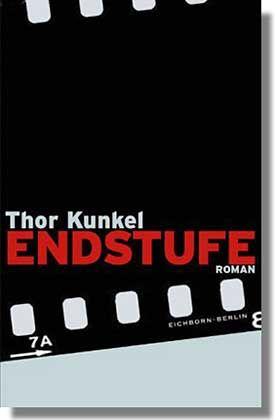"""Kunkel-Roman """"Endstufe"""": Einstimmig verrissen"""""""