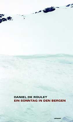 """De-Roulet-Buch """"Ein Sonntag in den Bergen"""": """"Es ging ums Prinzip"""""""
